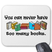 you_can_never_have_too_many_books_t_shirts_mousepad-r348146f7667844ef8cdf27accfad2fa3_x74vi_8byvr_512