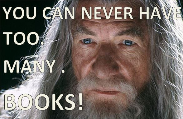 gandalfs-nugget-of-wisdom-you-can-never-have-too-many-books